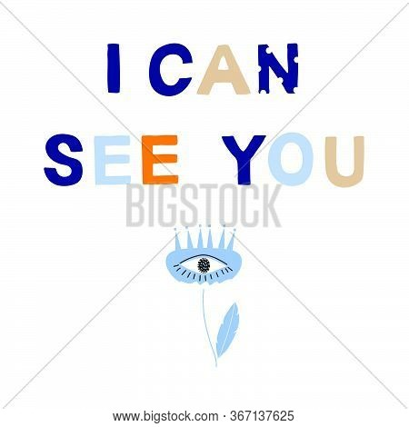 I Can See You Motivational Phrase In A Flat Childish Style. Quote For Motivation. Cartoon Vector Ill