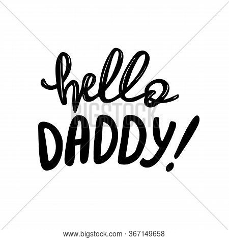 Beautiful First Fathers Day Lettering Hello Daddy