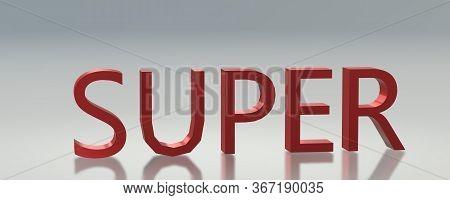 3d Super Sign. Lettering Super. Lettering Approval. Red Letters. 3d Super. 3d Image Of Letters.