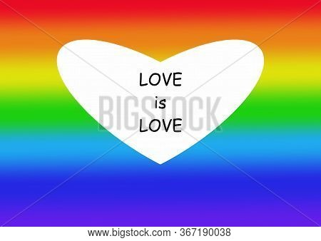 Colorful Heart Background With Hearts. Rainbow Lgbt Flag Of Pride. Heart Labeled Love Is Love. Inter