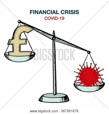 World Financial Economic Crisis Concept. Scales With Coronavirus Bacteria And Currency. Covid-19 Nco