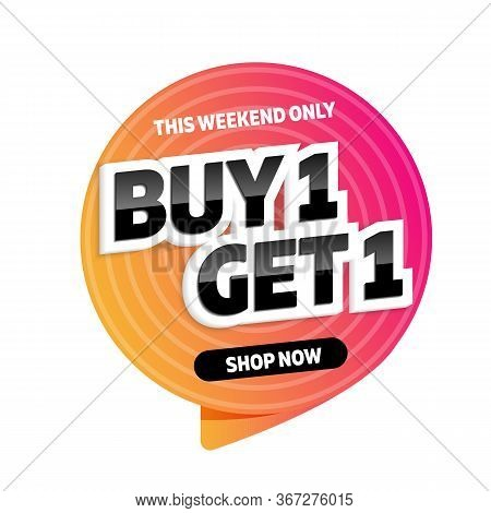 Buy 1 Get 1 Free Sale Tag. This Weekend Only Label. Special Offer And Shop Now Vector Illustration.
