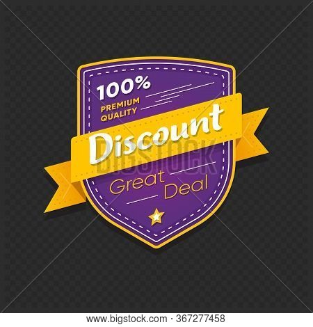 Discount Sticker. Great Deal And Premium Quality Tag Isolated On Dark Background. Market Badge Desig