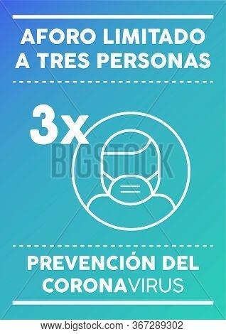 Limited Capacity Three People Poster. Written In Spanish. Coronavirus Prevention.