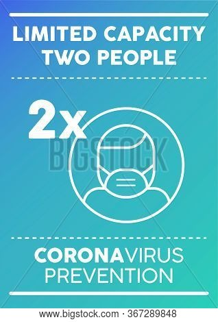 Limited Capacity Two People Poster. Coronavirus Prevention.