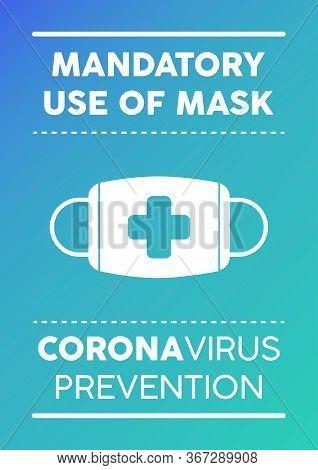 Informational Poster: Mandatory Use Of Mask. Coronavirus Prevention.