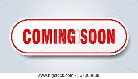 Coming Soon Sign. Coming Soon Rounded Red Sticker. Coming Soon