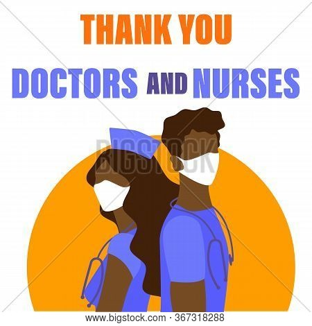 Doctors Are Heroes.thanks, Doctors And Nurses, Brave Health Workers.masked Dark-skinned Doctor And N