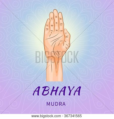 Abhaya Mudra - Gesture In Yoga Fingers. Symbol In Buddhism Or Hinduism Concept. Yoga Technique For M