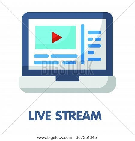 Icon Live Stream In Flat Style Design  Illustration On White Background
