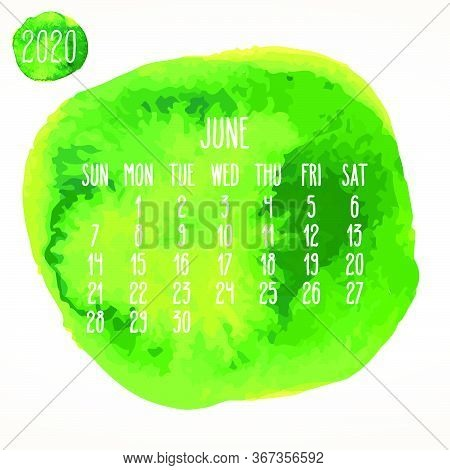 June Year 2020 Vector Monthly Artsy Calendar. Hand Drawn Watercolor Green Paint Circle Design Over W