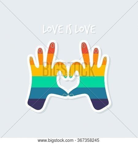 Love Is Love. Hands Folded In The Heart. The Concept Of Lgbtq. Vector Illustration In A Simple Cute