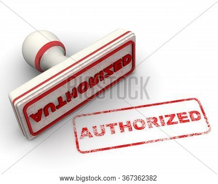 Authorized. The White Seal And Red Imprint With Text Authorized On White Surface. 3d Illustration