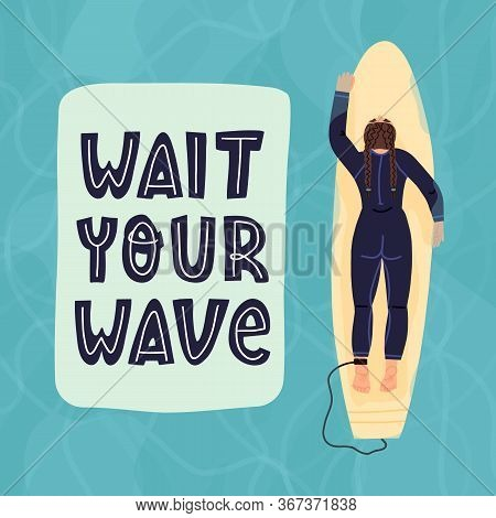 Wait You Wave Hand Lettering Surfers Slogan And Top View Of A Surfer Girl With Pigtails Who Lies On
