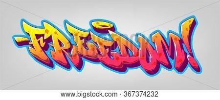 Freedom Font In Old School Graffiti Style. Vector Illustration.