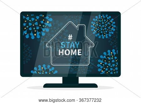 Stay Home Hashtag Because Of Covid-19 Infection. Flat Vector Illustration A Tv That Displays A House