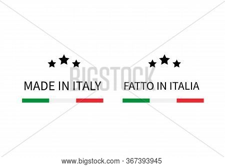 Made In Italy And Fatto In Italia Labels In English And In Italian Languages . Quality Mark Vector I