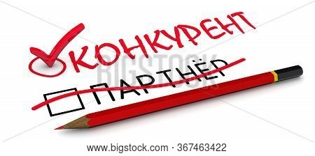 Competitor, Not Partner. The Red Pencil Corrected The Russian Word Partner To The Word Competitor. T
