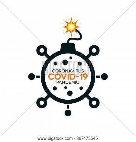Coronavirus Bomb With Burning Fuse. Covid-19 Lettering Bomb Icon On White Background.