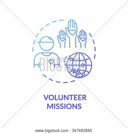 Volunteer Mission Concept Icon. People In Need Worldwide Support. Voluntary Abroad Service. Charity