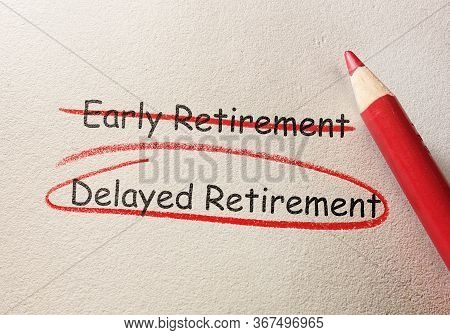 Delayed Retirement Circled And Early Retirement Text Crossed Out In Red Pencil