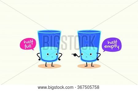 Two Glasses Of Water Is Having Conversation. Half Full, Half Empty. Vector Illustration
