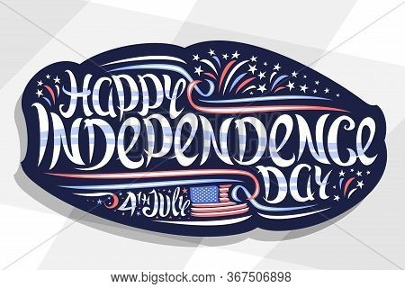 Vector Greeting Card For Independence Day, Blue Decorative Sticker With Cartoon Fireworks And Stars,