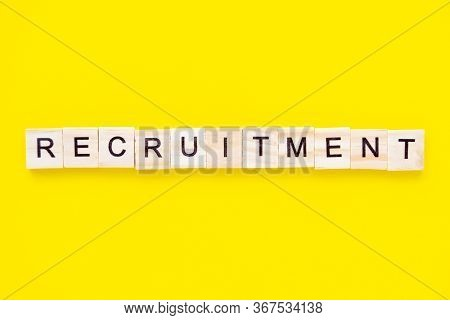 Word Recruitment On Yellow Background. Job Board. Human Resource Management And Recruitment And Hiri
