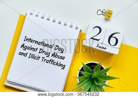 International Day Against Drug Abuse And Illicit Trafficking 26 Twenty Sixth June Month Calendar Con