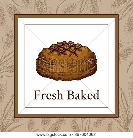 Bakery, Pastry Shop Label, Logo, Flyer Template With Wheat Ears Frame, Rye Round Bread And Lettering