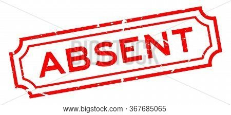 Grunge Red Absent Word Rubber Business Seal Stamp On White Background