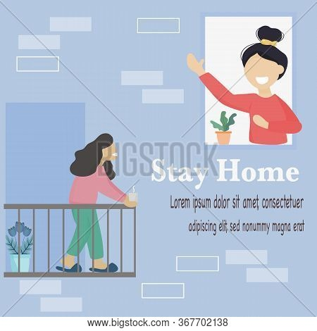 Stay Home Concept. People Are Quarantined Or Segregated In Their Homes To Reduce The Spread Of The C
