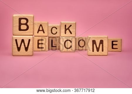 Welcome Back Wordings On Wooden Cubes. Welcome Back Text Made With Building Blocks. Welcome Backgrou