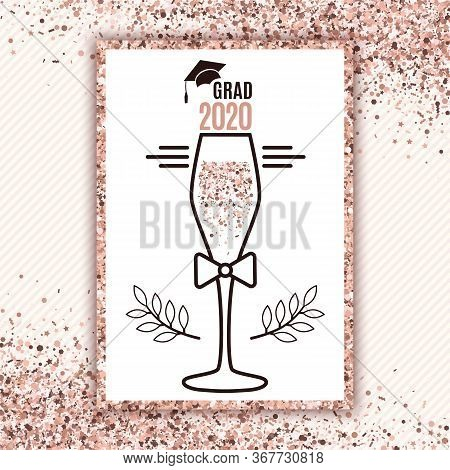 Grad 2020 Class Of With Glass Of Champagne, Hat, Bow On Striped Background And Scattered Confetti In