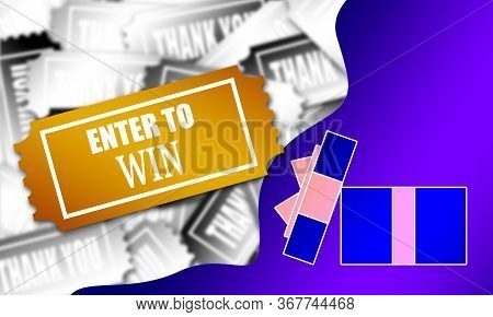 Enter To Win Ticket In The Flat Style, 3d Rendering
