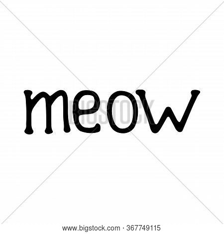 Word Meow Hand-drawn. Vector Doodle Illustration Black Outline On A White Background