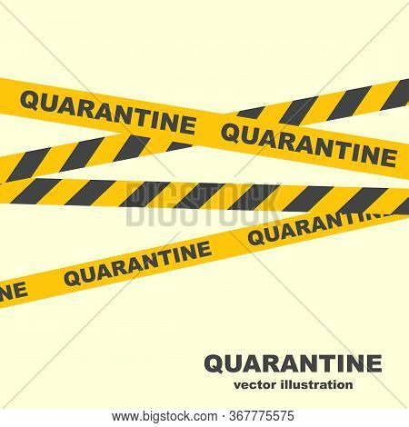 Quarantine Concept. Caution Lines. Yellow Ribbons. Warning Tapes. Danger Signs. Vector Illustration