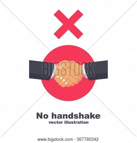 No Handshake, Red Cross Sign Of Prohibition. Flat Icon No Deal. Infection On Hands. Do Not Contact.
