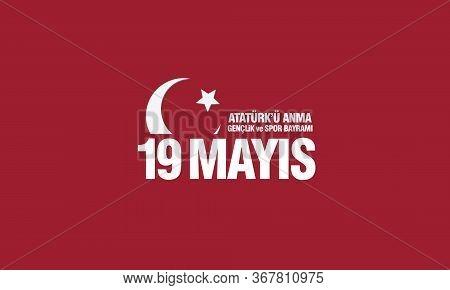 19 Mayıs Ataturk'u Anma, Genclik Ve Spor Bayrami. Translation: 19 May Commemoration Of Ataturk, Yout