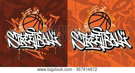 Hand Sketched Streetball Vector Typograpy As Logotype, Badge And Icon, Postcard, Card, Invitation, F