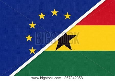 European Union Or Eu And Ghana National Flag From Textile. Symbol Of The Council Of Europe Associati