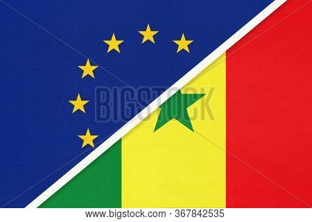 European Union Or Eu And Senegal National Flag From Textile. Symbol Of The Council Of Europe Associa