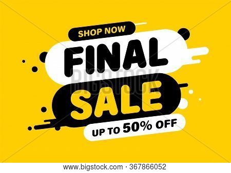 Final Sale Banner, Special Offer And Sale. Shop Now Or This Weekend Only. Up To 50 Or 60 Or 70 Off.