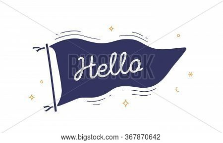 Hello. Flag Grahpic. Old Vintage Trendy Flag With Text Hello, Hi. Vintage Banner With Ribbon Flag, E