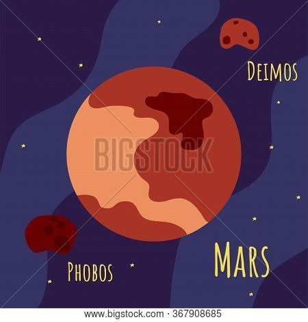 Mars Planet Vector Illustration Flat Style. Red Planet With Its Phobox And Deimos Moons And Starry S