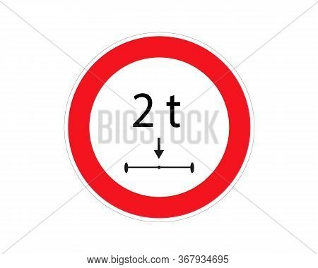 Traffic Sign Load Limit 2 Tonnes Vector Illustration. Red Circle. Limits The Load Of Vehicle.