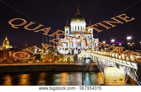 Coronavirus In Moscow, Russia. Christ The Savior Cathedral (at Night). Quarantine Sign. Concept Of C