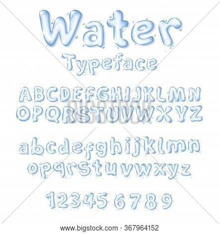 Water Font Or Type Liquid Vector Drop Letters And Digits. Isolated Uppercase And Lowercase Letters,