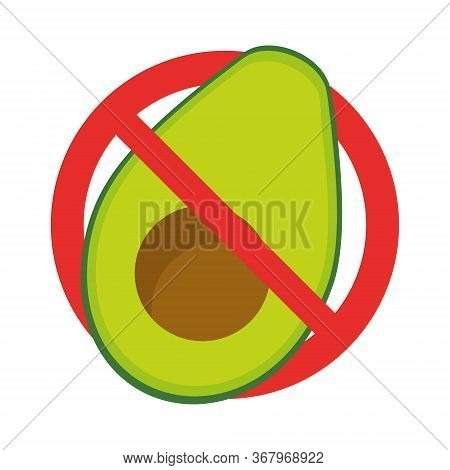 Avocados Are Prohibited. Avocado And Red Prohibition Sign. Vector Flat Illustration Isolated On Whit