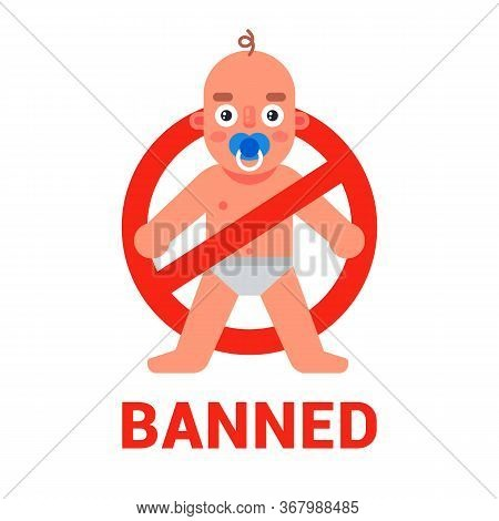 Sign For Childfree. Ban Children On A White Background. Flat Vector Illustration.